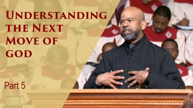 Understanding The Next Move Of God-Part 5