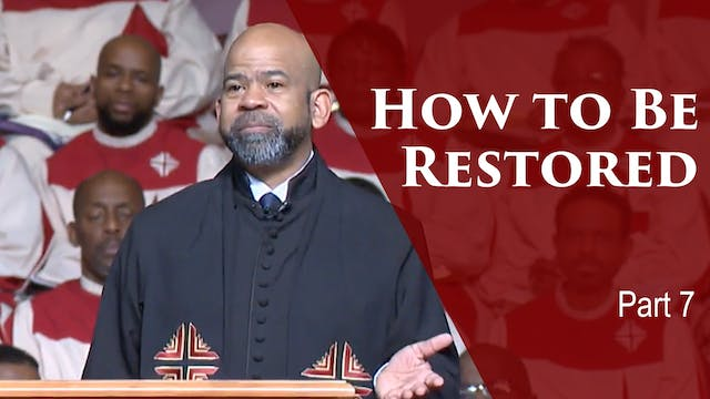 How To Be Restored-Part 7