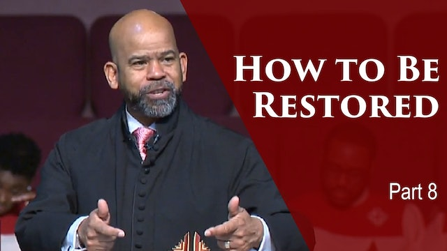 How To Be Restored-Part 8