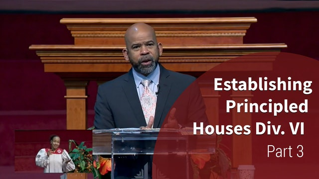 Establishing Principled Houses Div. IV - Part 3