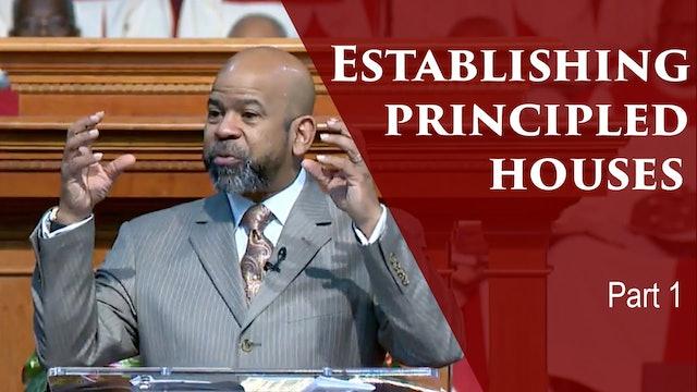 Establishing Principled Houses-Div 1-Part 1