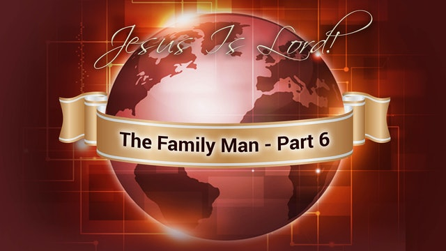 The Family Man - Part 6