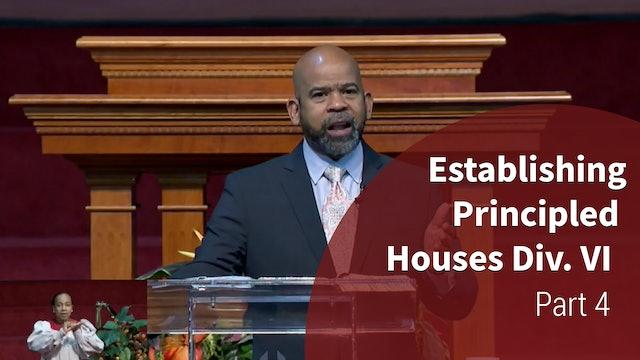 Establishing Principled Houses Div. IV - Part 4