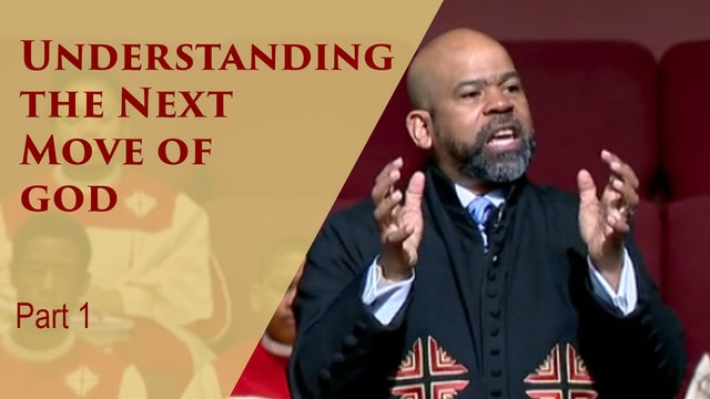 Understanding The Next Move Of God-Part 1
