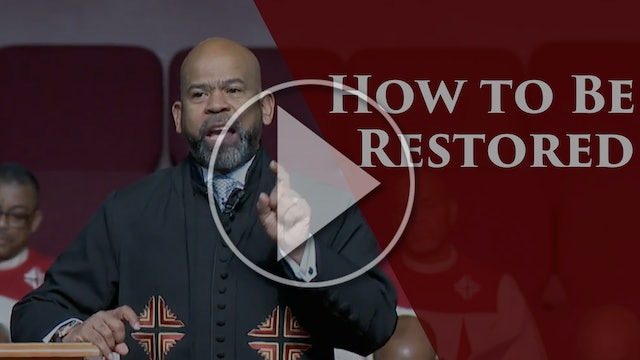 How To Be Restored