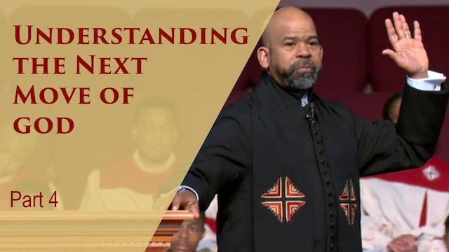 Understanding The Next Move Of God-Part 4