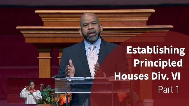 Establishing Principled Houses Div. IV- Part 1