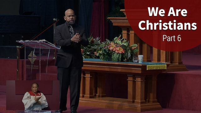 We Are Christians - Part 6