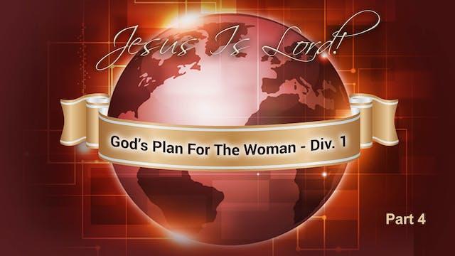 God's Plan For The Woman Div. I Pt. 4