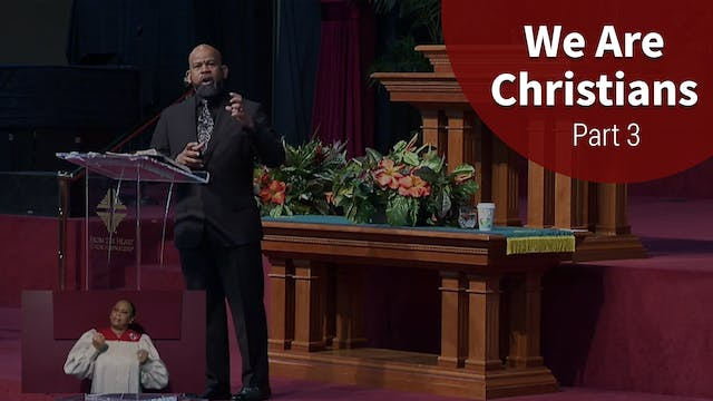 We Are Christians - Part 3