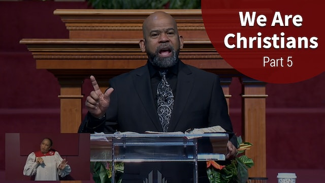 We Are Christians - Part 5