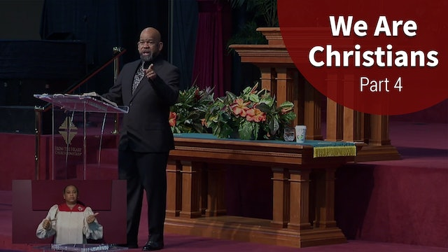 We Are Christians - Part 4