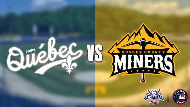 Equipe Quebec @ Sussex County Miners Double Header - 7/27 @ 5:05pm EDT