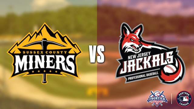 New Jersey Jackals @ Sussex County Miners - 7/31 @ 6:05pm EDT
