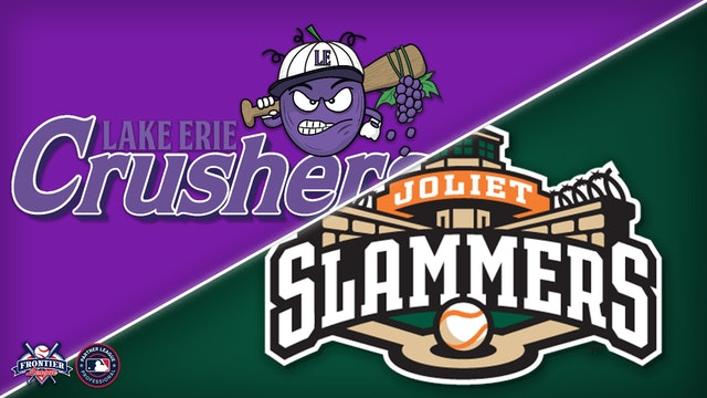 Lake Erie Crushers @ Joliet Slammers - August 4th, 2021 @ 6:35PM (CDT)