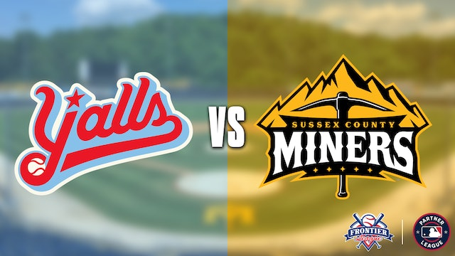 Florence Y'alls @ Sussex County Miners - 8/18 @ 7:05pm EDT