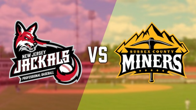 Sussex County Miners @ New Jersey Jackals - 7/3 @ 6:05pm EDT