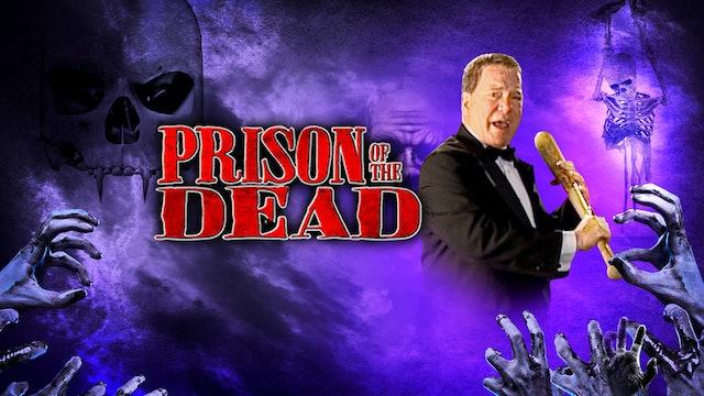 William Shatner's Fright Night: Prison of The Dead