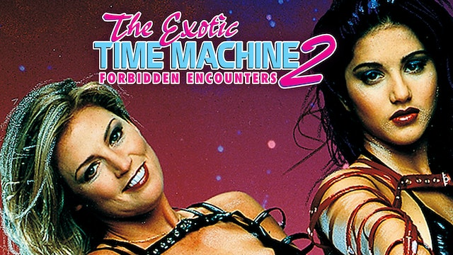 The Exotic Time Machine 2: Forbidden Encounters