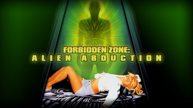 Forbidden Zone: Alien Abduction