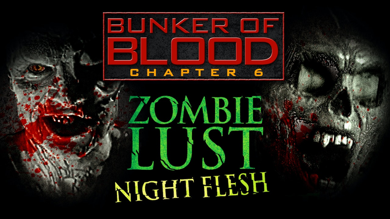 Bunker of Blood #6: Zombie Lust
