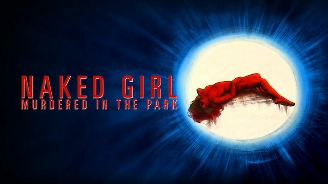 Naked Girl Murdered In The Park