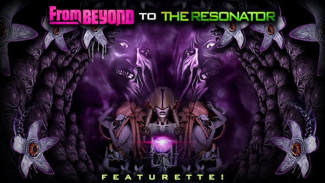 From Beyond to the Resonator [Featurette]