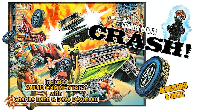 Crash! Audio Commentary with Charles Band & Dave DeCoteau