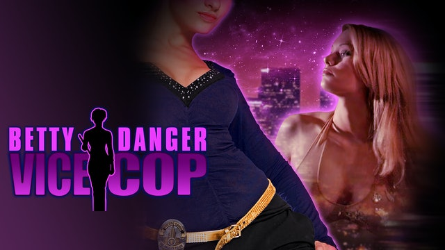 Betty Danger Vice Cop