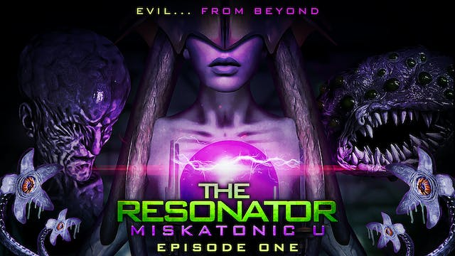 The Resonator: Miskatonic U: Episode 1