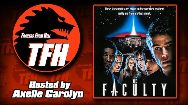 Trailers from Hell: The Faculty hosted by Axelle Carolyn