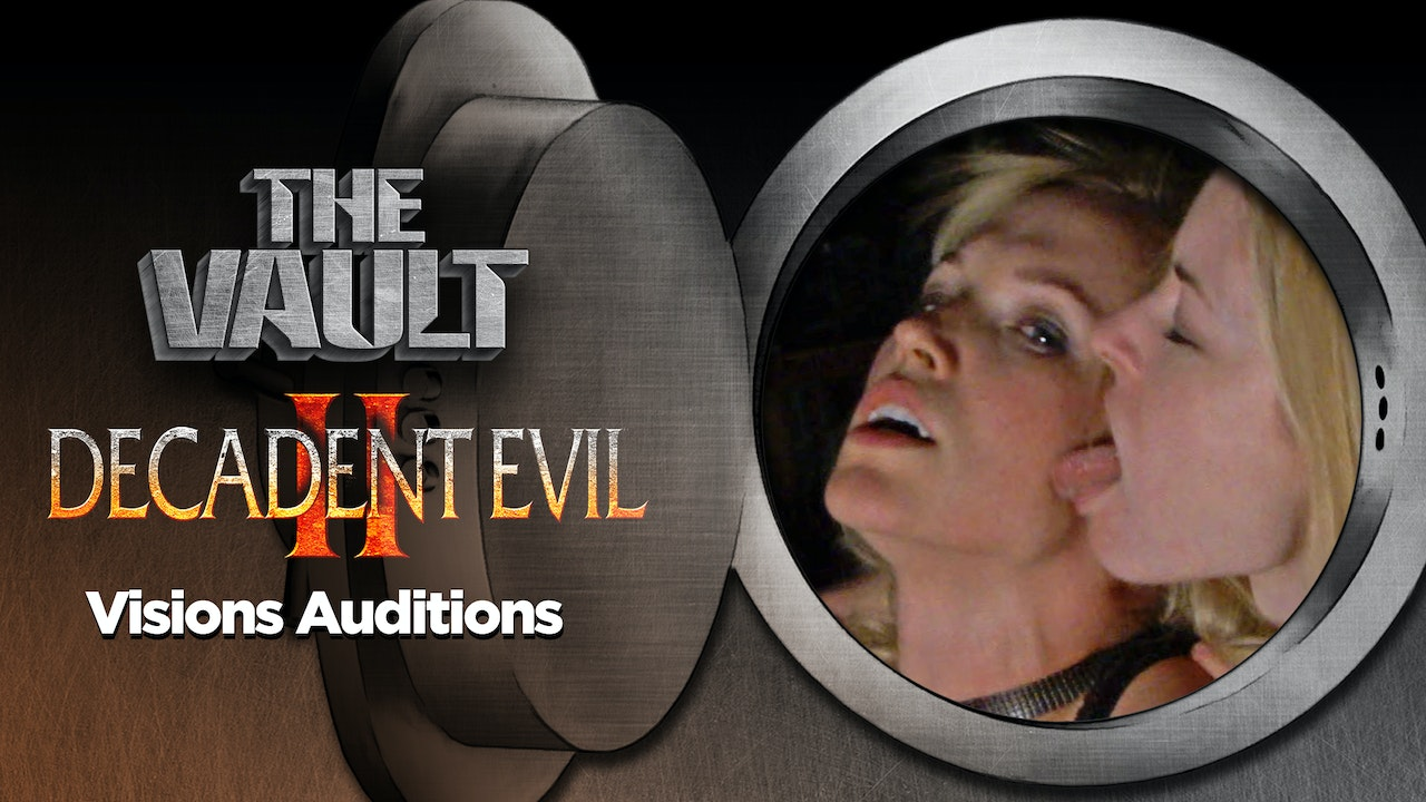 Decadent Evil 2: Visions Auditions