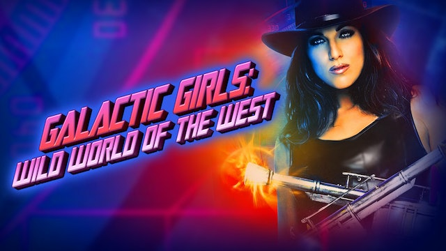 Galactic Girls: Wild World of the West