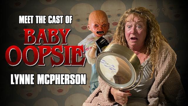 Meet the Cast of Baby Oopsie: Lynne McPherson