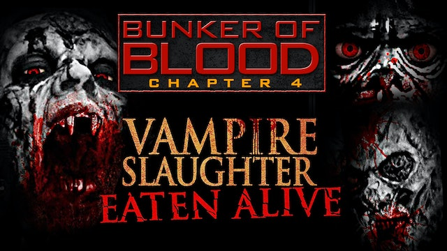 Bunker of Blood #4: Vampire Slaughter