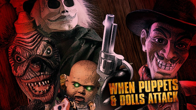When Puppets and Dolls Attack