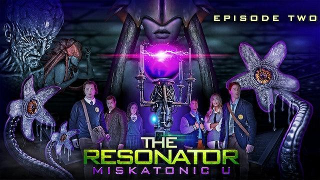 The Resonator: Miskatonic U: Episode 2