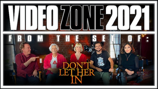 Videozone 2021: From the set of: DON'T LET HER IN