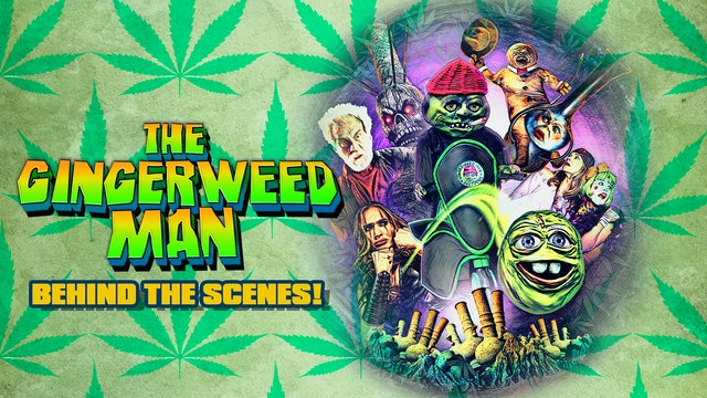 The Gingerweed Man: Behind the Scenes!