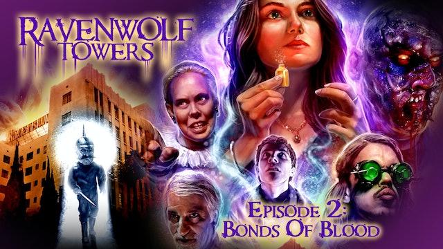 Ravenwolf Towers: Episode 2: Bonds of Blood