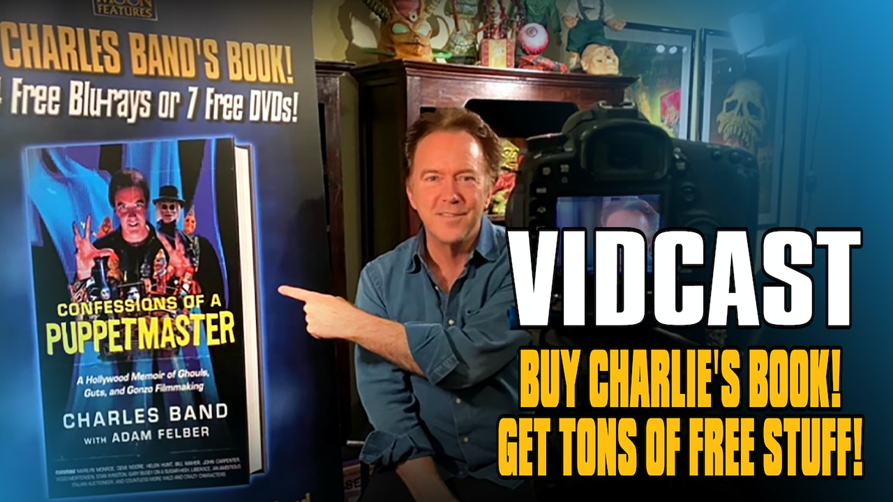 Charles Band's Vidcast - Ultimate Book Deal!