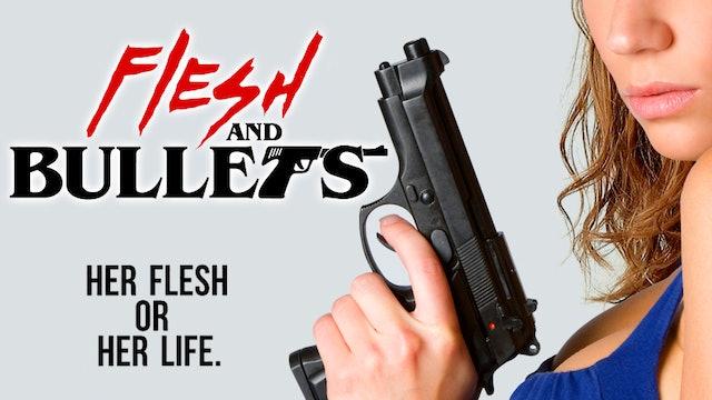 Flesh & Bullets