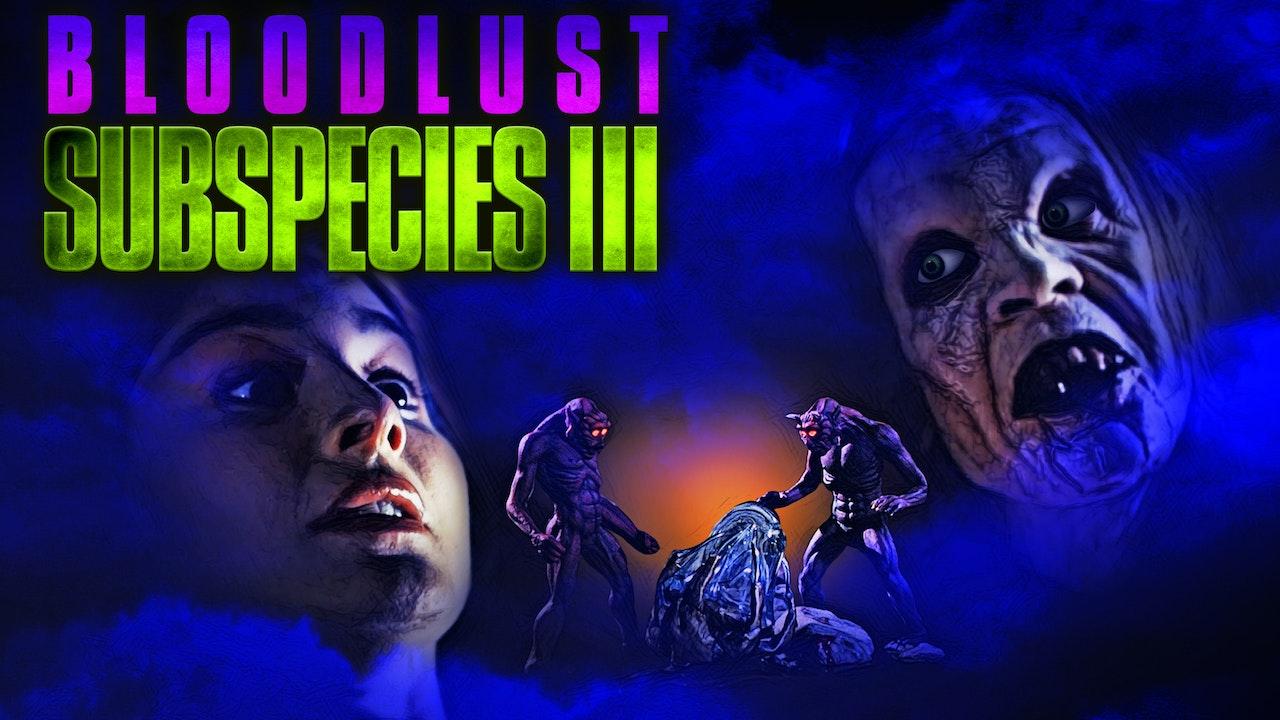 Subspecies III: Bloodlust