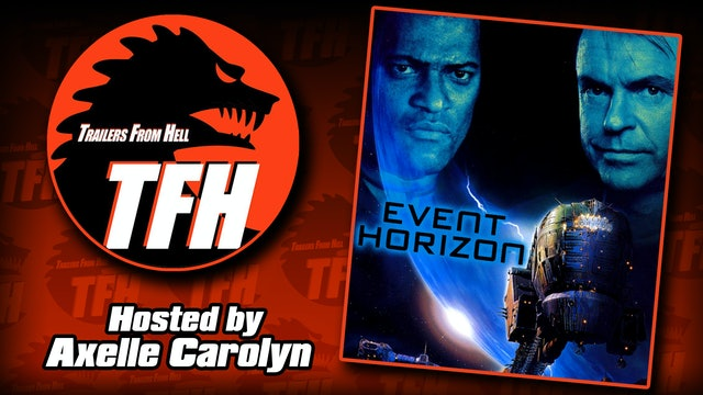 Trailers from Hell: Event Horizon hosted by Axelle Carolyn