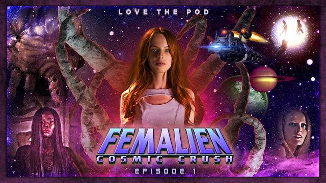 Femalien: Cosmic Crush: Episode 1