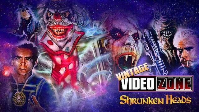 Vintage Videozone: Shrunken Heads