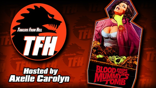 Trailers from Hell: Blood from the Mummy's Tomb hosted by Axelle Carolyn