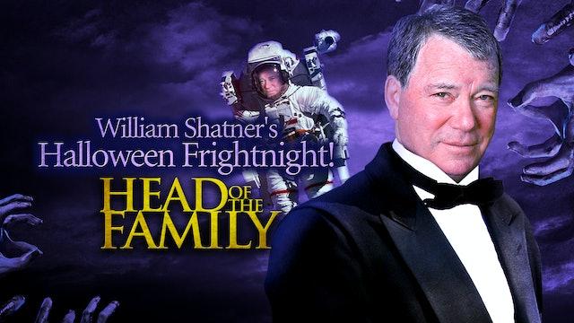 William Shatner's Frightnight: Head of The Family