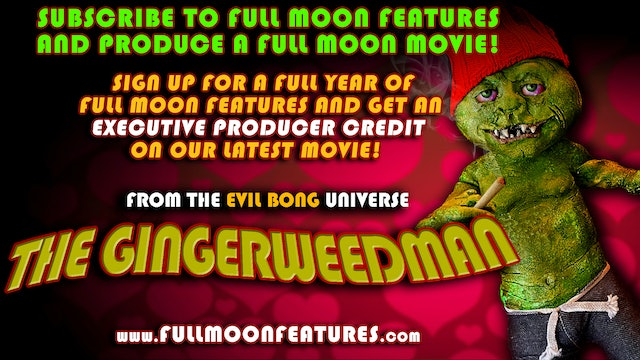 SUBSCRIBE to Full Moon Features and PRODUCE a MOVIE!