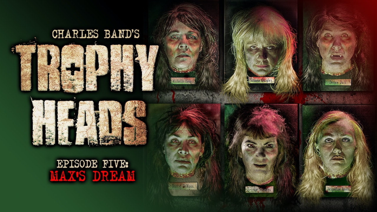 Trophy Heads: Ep 05: Max's Dream